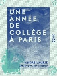 André Laurie et Jean Geoffroy - Une année de collège à Paris.