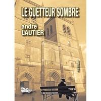 André Lautier - Le guetteur sombre.