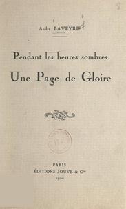 André Laveyrie - Pendant les heures sombres - Une page de gloire.