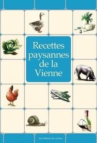 André Lavialle et Marc Bréziat - Recettes paysannes de la Vienne.