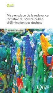 André Le Bozec - Mise en place de la redevance incitative du service public d'élimination des déchets.