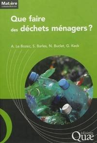 André Le Bozec et Sabine Barles - Que faire des déchets ménagers ?.
