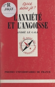 André Le Gall et Paul Angoulvent - L'anxiété et l'angoisse.