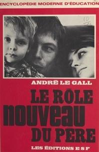 André Le Gall - Le rôle nouveau du père.