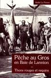 André Le Person - Pêche au gros en baie de Lannion - Thons rouges et requins (1946-1953).