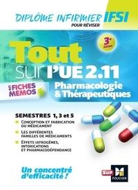 André Le Texier - Tout sur l'UE 2.11 Pharmacologie & Thérapeutiques en fiches mémos.