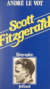 André Le Vot et Camille Bourniquel - Scott Fitzgerald - Biographie.