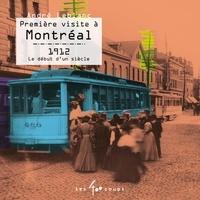 André Leblanc - Première visite à Montréal - 1912 - Le début d'un siècle.