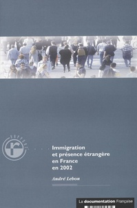 André Lebon - Immigration et présence étrangère en France en 2002.