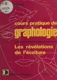 André Lecerf - Cours pratique de graphologie - Les révélations de l'écriture.