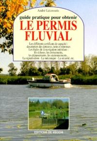 André Lécossois - Guide pratique pour obtenir le permis fluvial.