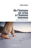 André Ledoux - De l'homme en crise à l'homme nouveau - Essai sur la condition masculine.