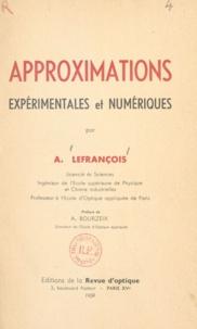 André Lefrançois et A. Bourzeix - Approximations expérimentales et numériques.