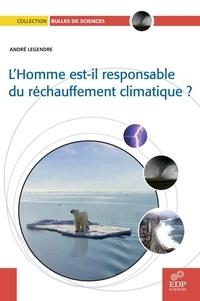 André Legendre - L'homme est-il responsable du réchauffement climatique ?.