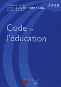 André Legrand et Claude Durand- Prinborgne - Code de l'éducation 2008.
