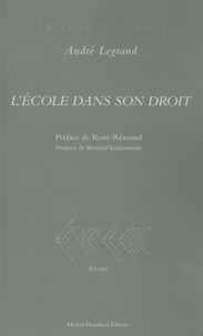André Legrand - L'Ecole dans son droit.