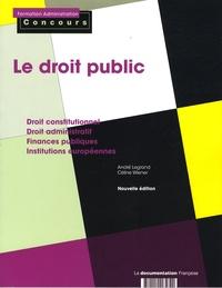 André Legrand et Céline Wiener - Le droit public - Catégories A et B.