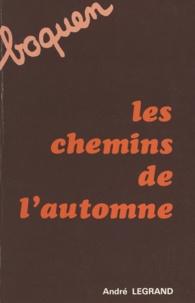 André Legrand et Félix Josselin - Les chemins de l'automne.