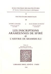 André Lemaire et Jean-Marie Durand - Les inscriptions araméennes de Sfiré et l'Assyrie de Shamshi-Ilu.