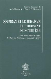 André Lemaire et Simon-Claude Mimouni - Qoumrân et le judaïsme du tournant de notre ère - Actes de la Table Ronde, Collège de France, 16 novembre 2004.