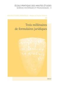 André Lemaire et Sophie Démare-Lafont - Trois millénaires de formulaires juridiques.