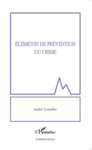 André Lemaître - Eléments de prévention du crime.