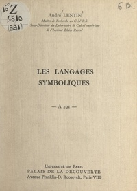 André Lentin et  Université de Paris - Les langages symboliques - Conférence donnée au palais de la découverte le 23 février 1963.