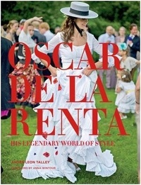 André Leon Talley - Oscar de la Renta - His Legendary World of Style.
