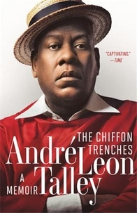 André Leon Talley - The Chiffon Trenches - A Memoir.