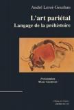 André Leroi-Gourhan - L'art pariétal. - Langage de la préhistoire.