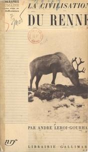 Réserver des téléchargements gratuits au format pdf La civilisation du renne par André Leroi-Gourhan, Karl Brandt, F. Broulière
