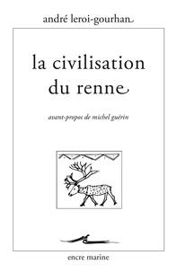 André Leroi-Gourhan - La civilisation du renne.
