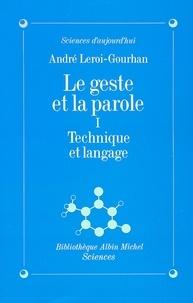 André Leroi-Gourhan et André Leroi-Gourhan - Le Geste et la Parole - tome 1 - Technique et langage.