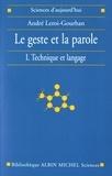 André Leroi-Gourhan - Le geste et la parole - Tome 1, Technique et langage.
