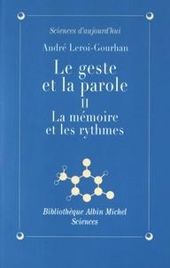 André Leroi-Gourhan - Le geste et la parole - Tome 2, La mémoire et les rythmes.