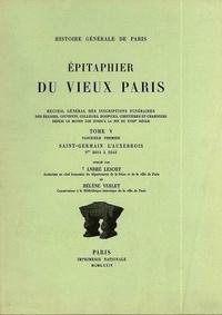 André Lesort et Hélène Verlet - Epitaphier du Vieux Paris - Tome 5, Fascicule 1, Saint-Germain l'Auxerrois.