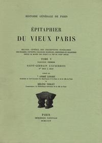 André Lesort et Hélène Verlet - Epitaphier du Vieux Paris - Tome 5 fascicule premier, Saint-Germain l'Auxerrois N° 2054 à 2243.