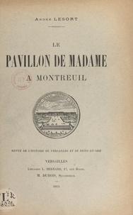 André Lesort - Le pavillon de Madame à Montreuil.