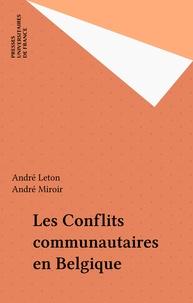 André Leton et André Miroir - Les conflits communautaires en Belgique.