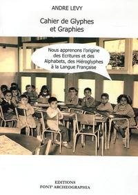 André Levy - Cahier de Glyphes et Graphies.