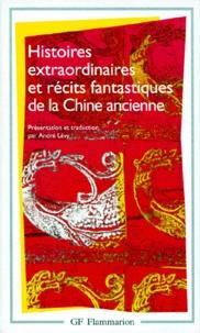 André Lévy - Histoires extraordinaires et récits fantastiques de la Chine ancienne.
