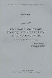 André Lévy - Inventaire analytique et critique du conte chinois en langue vulgaire - 1re partie Volume 2.