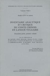André Lévy - Inventaire analytique et critique du conte chinois en langue vulgaire - 2e partie Volume 1.