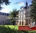André Lévy et Thierry Barbeau - L'autre temps des abbayes (XVIIe-XVIIIe siècles) - Saint-Vincent du Mans et les abbayes bénédictines de la congrégation de Saint-Maur.