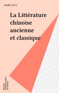 André Lévy - La littérature chinoise ancienne et classique.