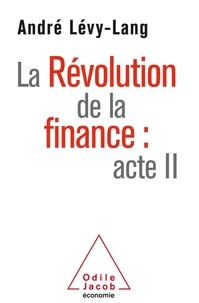 André Lévy-Lang - La Révolution de la  finance : acte II.