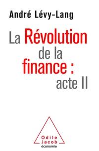 Téléchargement gratuit d'ibooks pour iphone La Révolution de la  finance : acte II par André Lévy-Lang (French Edition) 9782738150059