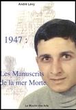 André Lévy Naftali - 1947 : Les Manuscrits de la mer Morte.