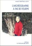 André Lévy Naftali - L'archéographie à pas de fourmi.