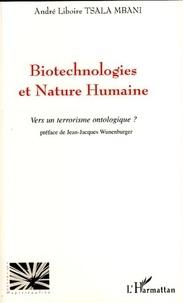 André Liboire Tsala Mbani - Biotechnologies et Nature Humaine - Vers un terrorisme ontologique ?.